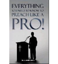 Everything You Need to Know to Preach Like a Pro!