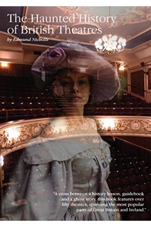 The Haunted History of British Theatres