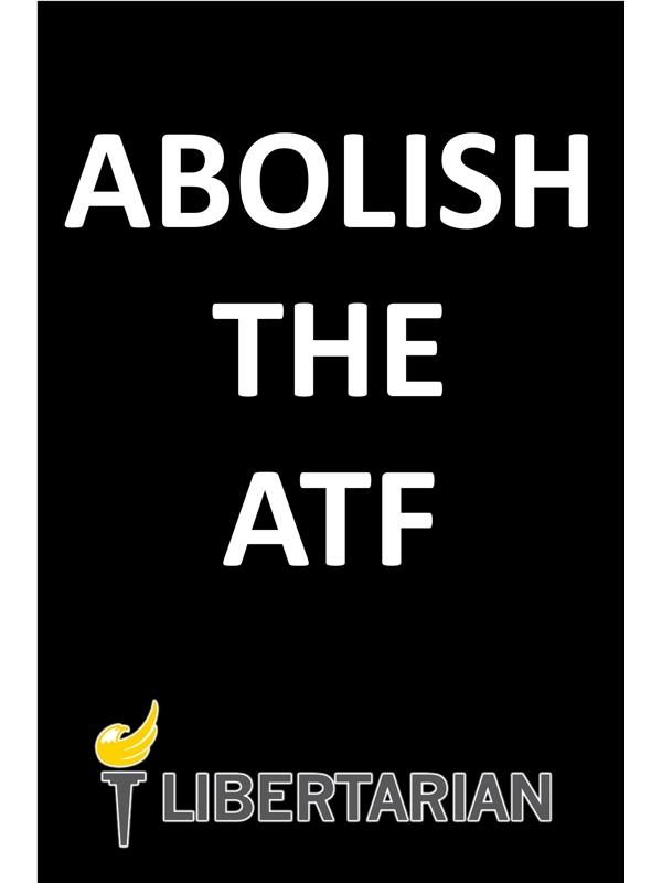 ABOLISH THE ATF