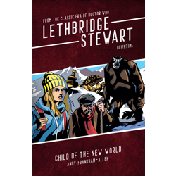 Lethbridge-Stewart: Downtime – Child of the New World Paperback